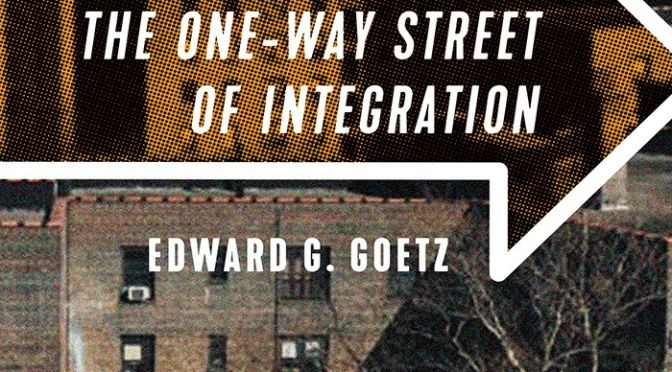 Book Review: The One Way Street of Integration: Fair Housing and the Pursuit of Racial Justice in American Cities by Edward G. Goetz
