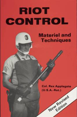 Riot Control Materials and Techinques_Rex Applegate 1981 Cover